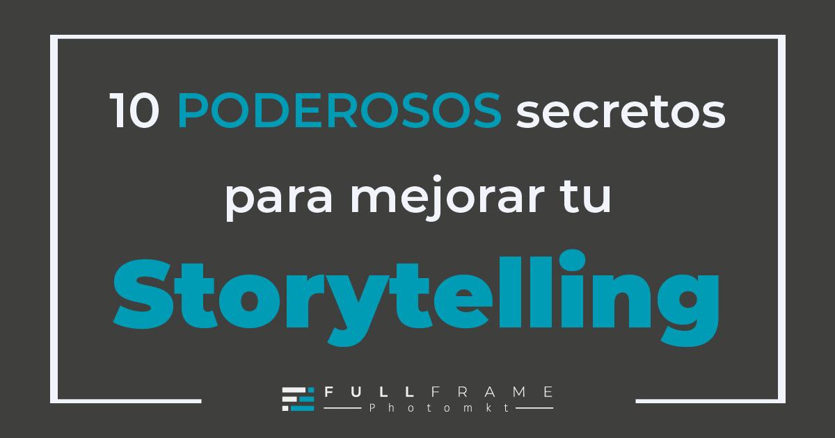 Storytelling-10-poderosos-secretos-FullFrame-Photomkt-08 (1)