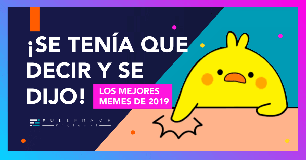 Blog-FullFrame-Photomkt-Mejores-Memes-2019-Marketing