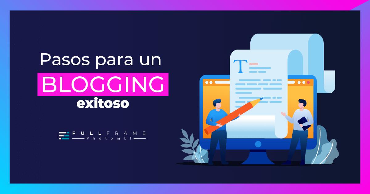 Blog-FullFrame-Photomkt-Pasos-Para-Un-Blogging-Exitoso (5)