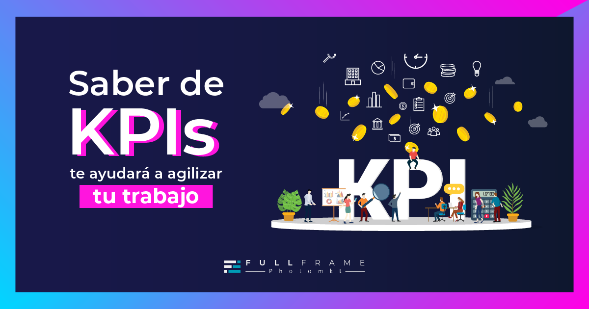 Blog-FullFrame-Photomkt-KPI-Indicadores-Clave-Del-Rendimiento-Marketing (1)