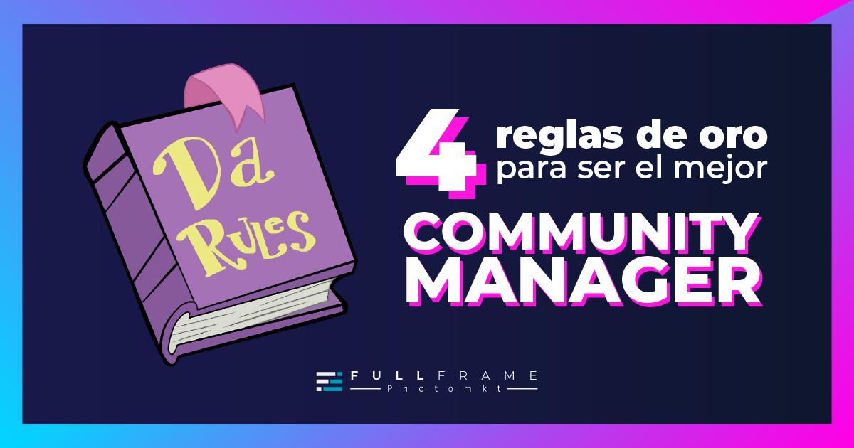 Blog-FullFrame-Photomkt-4-reglas-de-oro-para-ser-el-mejor-community-manager
