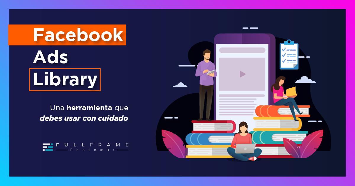 Blog-FullFrame-Photomkt-Biblioteca-De-Anuncios-De-Facebook
