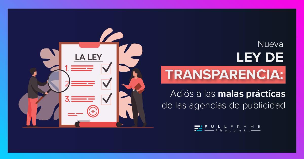 Blog-FullFrame-Photomkt-Ley-De-Transparencia-Prevencion-y-Combate-De-Practicas-Indebidas-En-Materia-De-Contratacion-De-Publicidad (6)